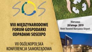 PATRONAT: VIII Międzynarodowe Forum Gospodarki Odpadami SOSEXPO 2019, Zarząd Targów Warszawskich, Warszawa