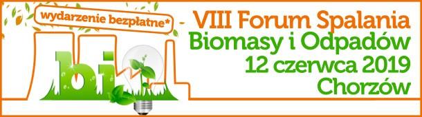 Patronat: VIII Forum Spalania Biomasy i Odpadów, CBE Polska, Chorzów